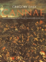 Cannae: The Experience of Battle in the