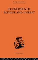Economics of Fatigue and Unrest and the