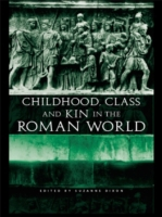 Childhood, Class and Kin in the Roman Wo