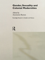 Gender, Sexuality and Colonial Moderniti