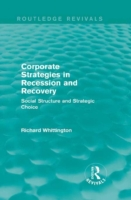 Corporate Strategies in Recession and Re