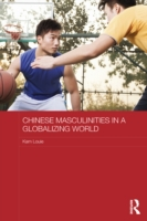 Chinese Masculinities in a Globalizing W