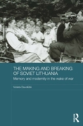 Making and Breaking of Soviet Lithuania