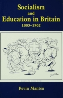 Socialism and Education in Britain 1883-