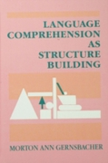 Language Comprehension As Structure Buil