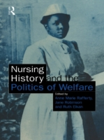 Nursing History and the Politics of Welf