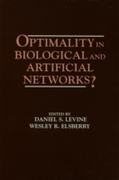 Optimality in Biological and Artificial