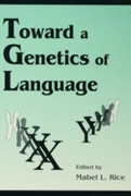 Toward A Genetics of Language