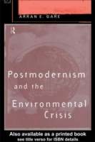 Postmodernism and the Environmental Cris