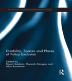 Disability, Spaces and Places of Policy