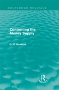 Controlling the Money Supply (Routledge