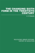 Changing Sixth Form in the Twentieth Cen