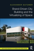 Brand-Driven City Building and the Virtu
