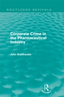 Corporate Crime in the Pharmaceutical In