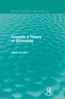 Towards a Theory of Schooling (Routledge
