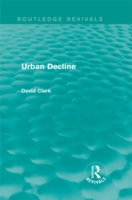 Urban Decline (Routledge Revivals)