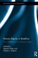 Human Dignity in Bioethics