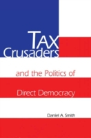 Tax Crusaders and the Politics of Direct