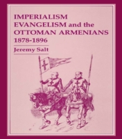 Imperialism, Evangelism and the Ottoman
