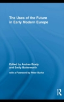 Uses of the Future in Early Modern Europ