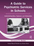 Guide to Psychiatric Services in Schools