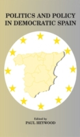 Politics and Policy in Democratic Spain