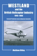 Westland and the British Helicopter Indu