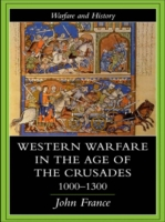 Western Warfare in the Age of the Crusad