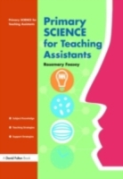 Primary Science for Teaching Assistants