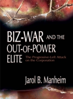 Biz-War and the Out-of-Power Elite
