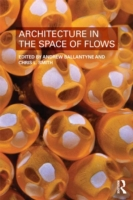 Architecture in the Space of Flows