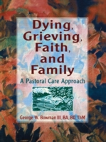 Dying, Grieving, Faith, and Family