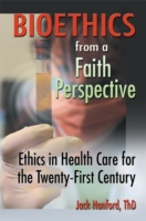 Bioethics from a Faith Perspective