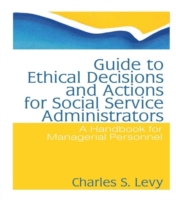 Guide to Ethical Decisions and Actions f