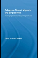Refugees, Recent Migrants and Employment