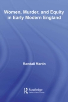 Women, Murder, and Equity in Early Moder