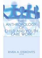 Anthropology of Child and Youth Care Wor