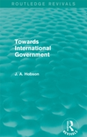 Towards International Government (Routle