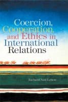 Coercion, Cooperation, and Ethics in Int