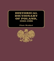 Historical Dictionary of Poland 1945-199