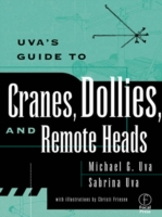 Uva's Guide To Cranes, Dollies, and Remo