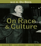 W.E.B. Du Bois on Race and Culture