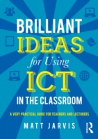 Brilliant Ideas for Using ICT in the Cla
