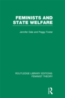 Feminists and State Welfare (RLE Feminis