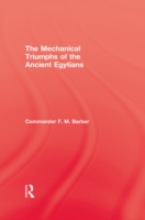 Mechanical Triumphs of the Ancient Egypt