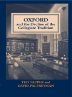 Oxford and the Decline of the Collegiate