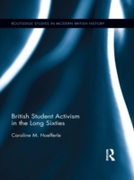 British Student Activism in the Long Six