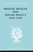 Mental Health and Social Policy, 1845-19