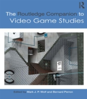 Routledge Companion to Video Game Studie