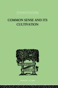 Common Sense And Its Cultivation